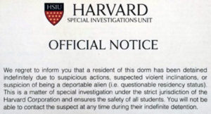 "2017.04.11 – MA: Fake Harvard University ""Investigation Unit"" Notice Regarding Student Being Indefinitely Detained was Formally Cosigned by the Harvard Concilio Latino, Islamic Society, Black Student Association, and Palestine Solidarity Committee"